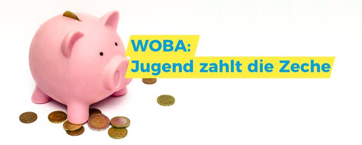 Titelbild zu »WOBA - Jugend zahlt die Zeche«